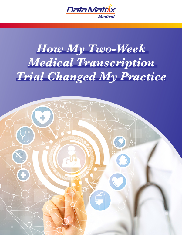 two week medical transcription changed my practice